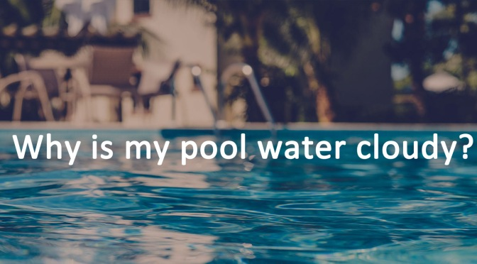 Say Goodbye to Cloudy Pool Water